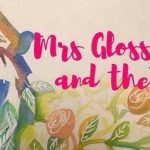 THE BUSINESS OF BEAUTY: Mrs Gloss & The Goss