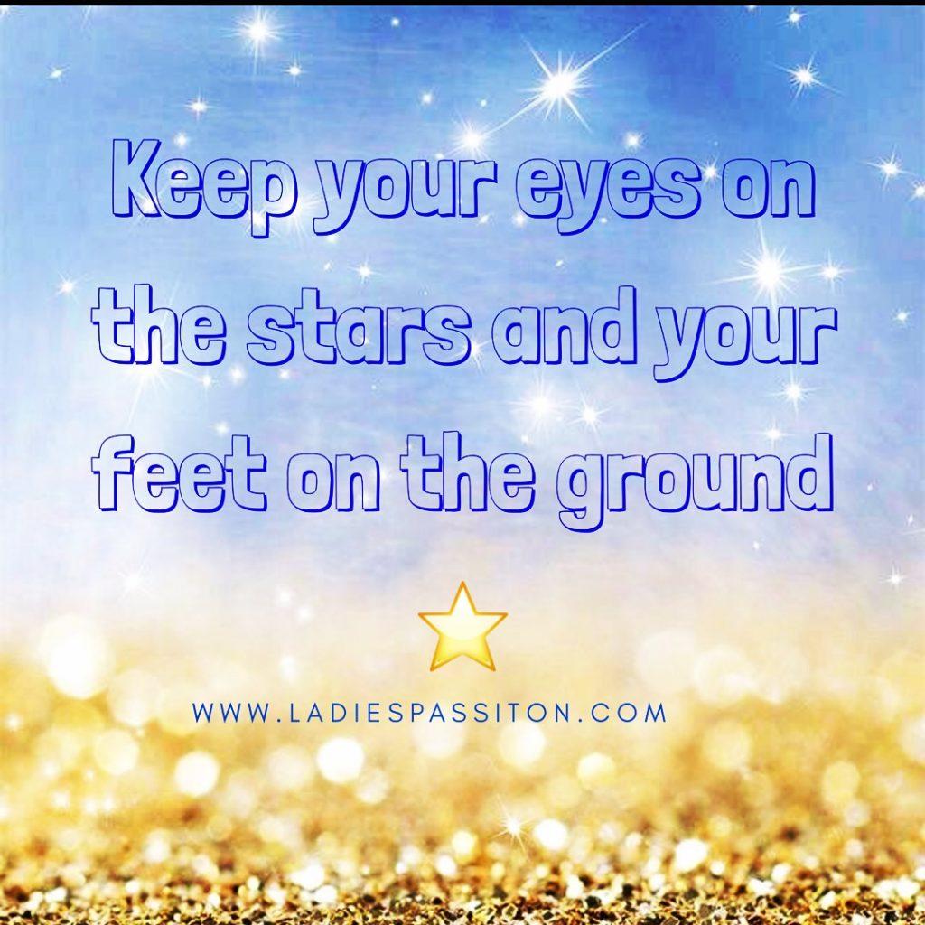 quotes / www.ladiespassiton.com/ eyes on the stars