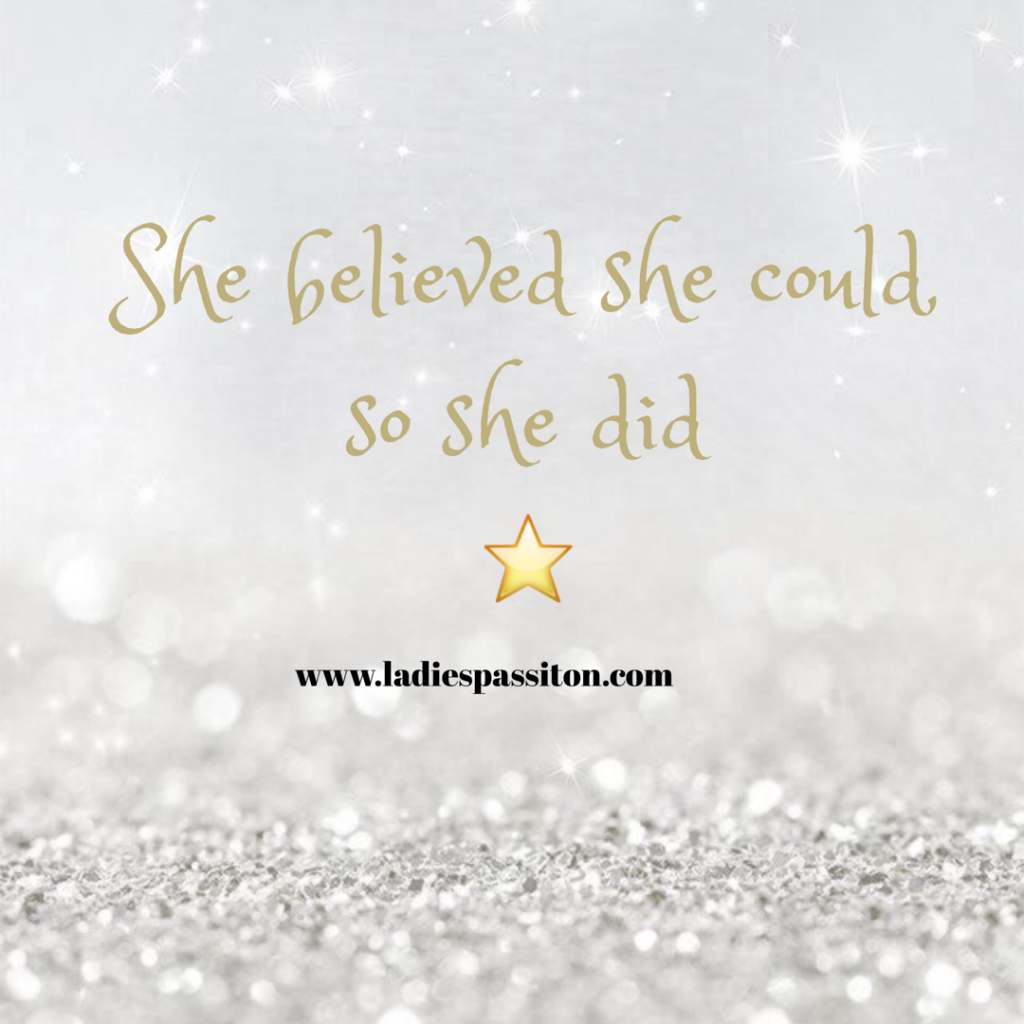 quotes / www.ladiespassiton.com/ she believed she could